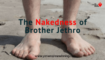 The nakedness of brother Jethro